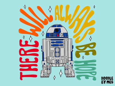 There Will Always Be Hope r2-d2 70s space star wars art star wars day star wars droid r2d2 rainbow quote retro procreate vintage lettering typography drawing illustration design