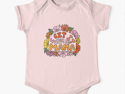 I Get it From My Mama flower illustration floral flowers mother mama mothers day mom rainbow quote procreate vintage lettering typography drawing illustration design