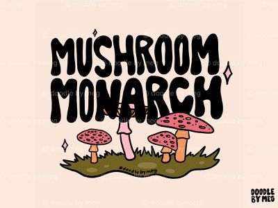 Mushroom Monarch leaves nature forest cottage core 70s 60s quote mushrooms monarch mushroom vintage lettering typography drawing illustration design