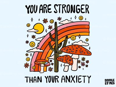 You Are Stronger Than Your Anxiety inspiration positive quote 70s 60s nature rainbow mushroom cactus mental health anxiety procreate vintage lettering typography drawing illustration design