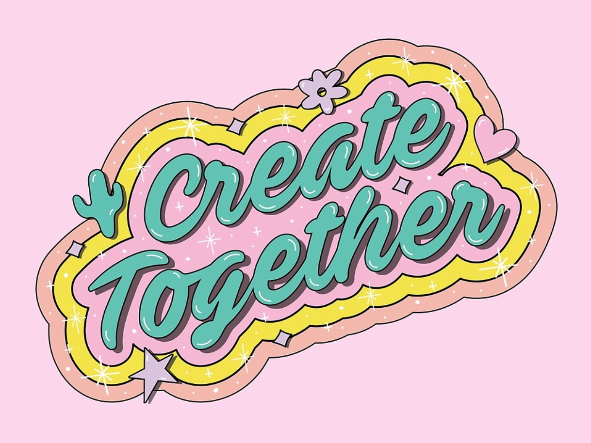 Create Together colorful kawaii sparkle cursive heart cactus rainbow sticker pink psychedelic badge vintage retro quote vector typography lettering drawing illustration design