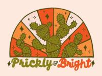 Prickly & Bright