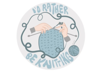 I'd Rater be Knitting