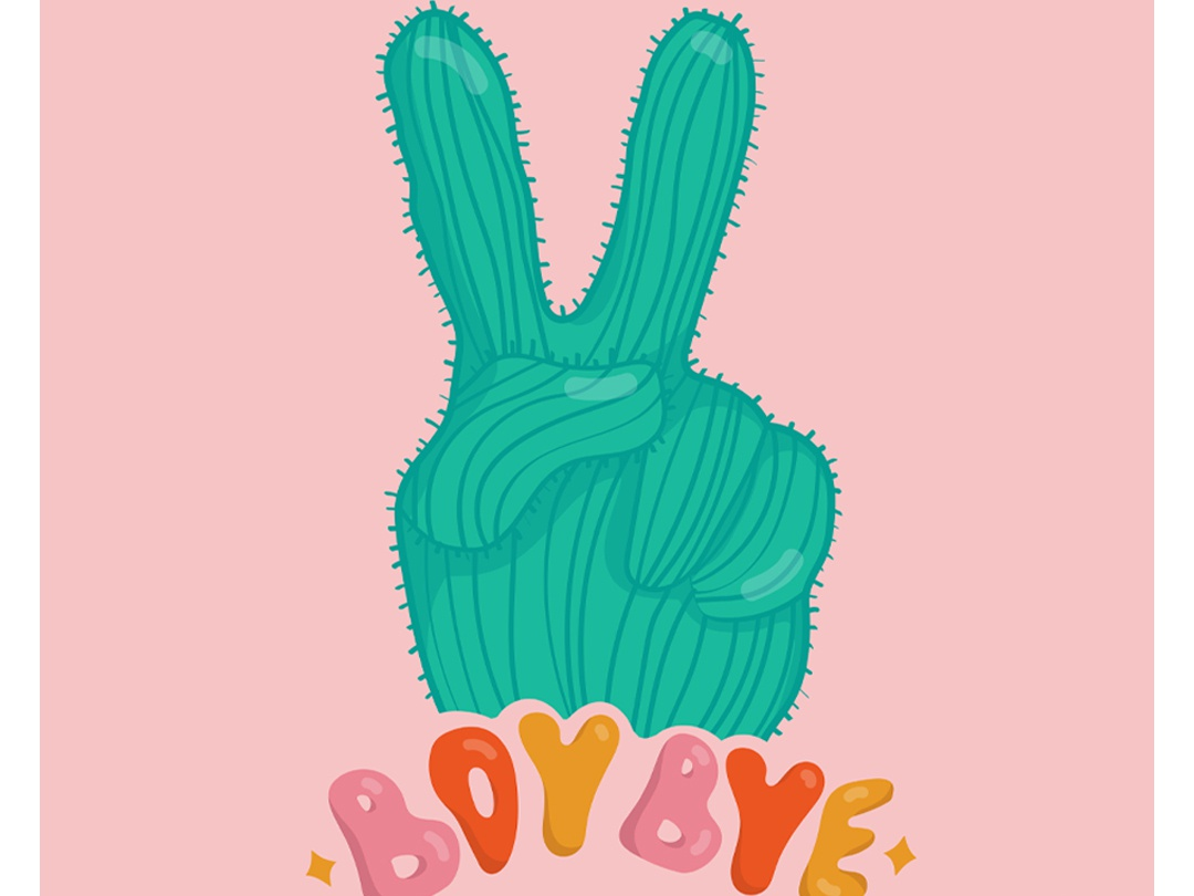 Boy Bye hand 60s pink orange psychedelic 70s peace patriarchy empowerment feminism cactus retro vintage quote lettering typography vector drawing illustration design