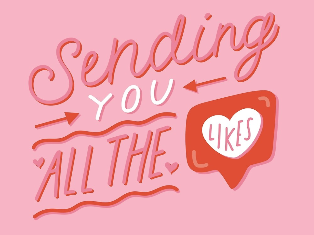 Sending You all the Likes type italic hand lettering cursive likes valentine day valentines valentine hearts heart love red pink quote lettering typography vector drawing illustration design