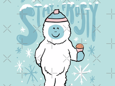Stay Frosty character christmas snowflake sasquatch yeti abominable snowman abominable snowman snow winter quote lettering vector typography drawing illustration design