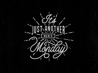 It's just another manic monday