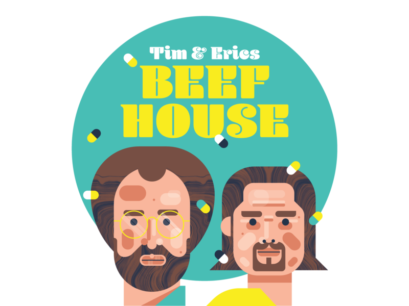 Beef House people portrait pills eric tim beef house beef tim and eric
