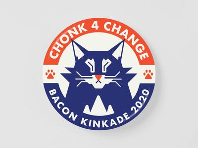 Chonk 4 Change! Bacon Kinkade 2020