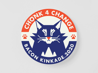 Chonk 4 Change! Bacon Kinkade 2020