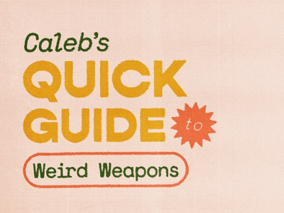 Quick Guide to Weird Weapons vintage retro ancient history gun axe sword weapons ink bleed grain typography illustration hand drawn