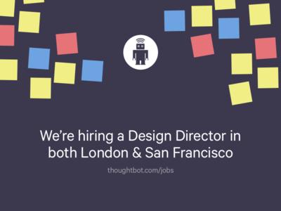 We're Hiring Design Directors post-its san francisco london directors hiring
