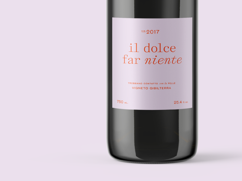 Wine Label Exploration il dolce far niente typography beverage packaging beverage italian wine wine packaging wine wine label