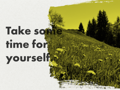 Take Some Time For Yourself