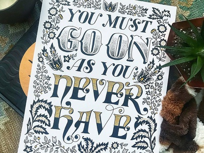 You Must Go On Cheryl Strayed Quote handdrawn floral gold lettering handlettering