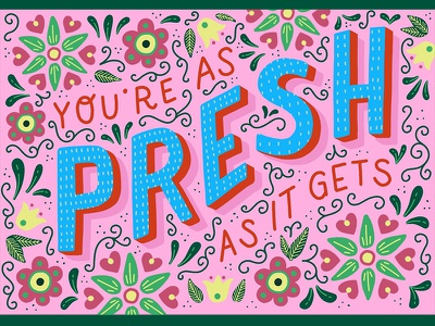 You're as PRESH as it gets rainbow colorful patterns pink floral procreate illustration lettering