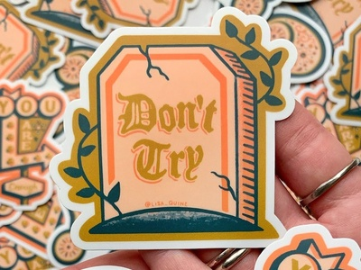 Don't Try gravestone sticker procreate handdrawn quote vintage floral illustration typography handlettering lettering
