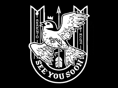 See You Soon badass typography mori bird punk death patch