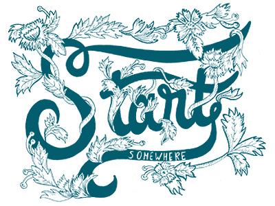 Start Somewhere lettering illustration typography pen