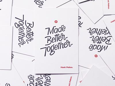 Made Better Together Postcard branding vector identity portland illustration hand illustration mailer promotional material moo print script print stationary postcard custom lettering hand lettering