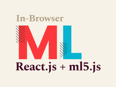 Medium Article: In Browser ML | React.js + ml5.js