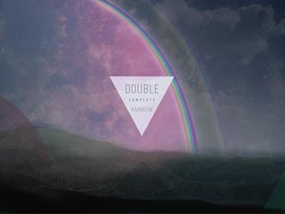 Double Complete Rainbow fun double rainbow rainbow homage to greatness