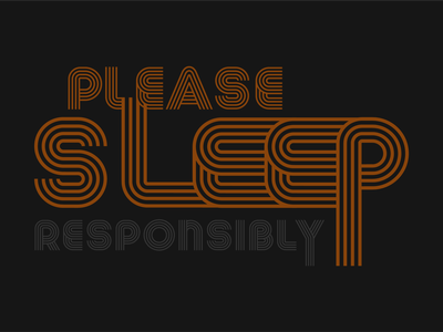 Please Sleep Responsibly retro font lines typogaphy sleep