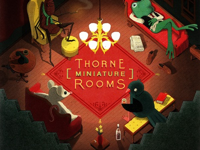 Thorne Miniature Rooms texture miniature room decor cricket mouse bird frog noir illustration lettering chicago