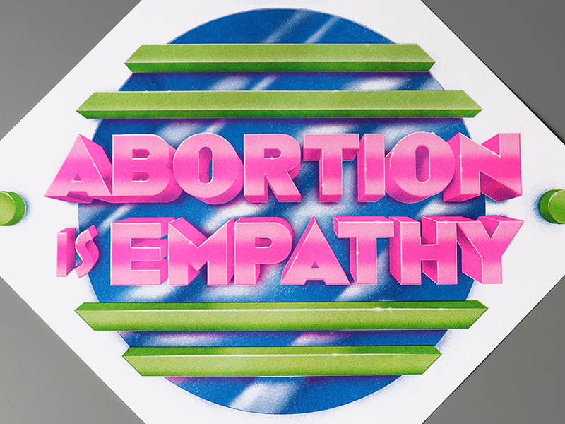 Abortion Is Empathy Print pomo retro 90s design poster type design typography lettering print abortion risograph riso