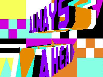 Always Ahead andy gregg studio super dead mall typogaphy type design 3d crt video wall retro pixel art animation motion design typeforce type handlettering
