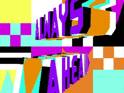 Always Ahead