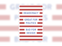 Democracy: Great for politics, bad for design