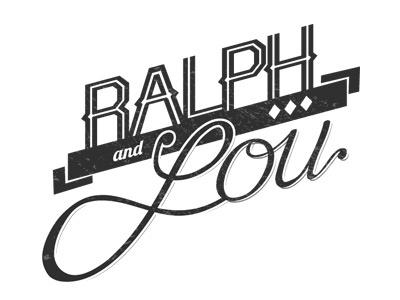 Ralph And Lou Logo logo type retro