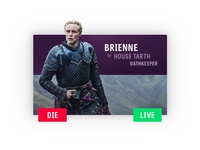 Brienne of Tarth - Game of Thrones, live or die?