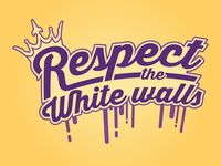 Respect the White walls