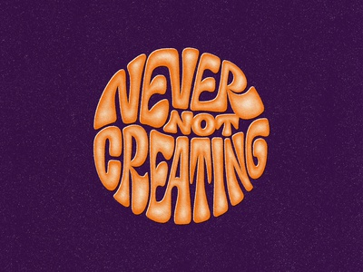 Never Not Creating vector procreate 60s vintage retro typography handlettering type lettering photoshop digitalart typography illustrator graphicdesign design