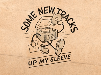 Some New Tracks Up My Sleeve truegrittexturesupply textures record player records cartoon illustration drawing type photoshop lettering illustrator digitalart vector typography graphicdesign design