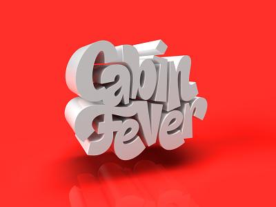 Cabin Fever 3dart 3dtext 3dtype textures 3dtypography 3d adobedimension handlettering type photoshop lettering digitalart typography graphicdesign design