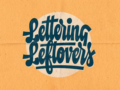 Lettering Leftovers paper texture script lettering vintage logo vintage retro handlettering drawing type vector photoshop lettering digitalart typography graphicdesign design