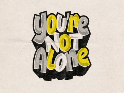 You're Not Alone paper textures print vintage mentalhealth mental health awareness retro handlettering drawing type vector photoshop lettering digitalart typography graphicdesign design
