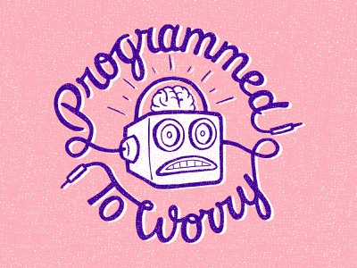 Programmed To Worry worried worry digitalart lineart robot illustrator vector typography type mentalhealth art lettering illustration graphicdesign drawing design cartoon