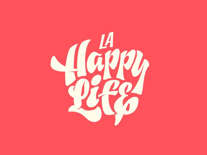 La Happy Life Proposal dribbble lifestyle happy instagram logo branding handmade design lettering custom