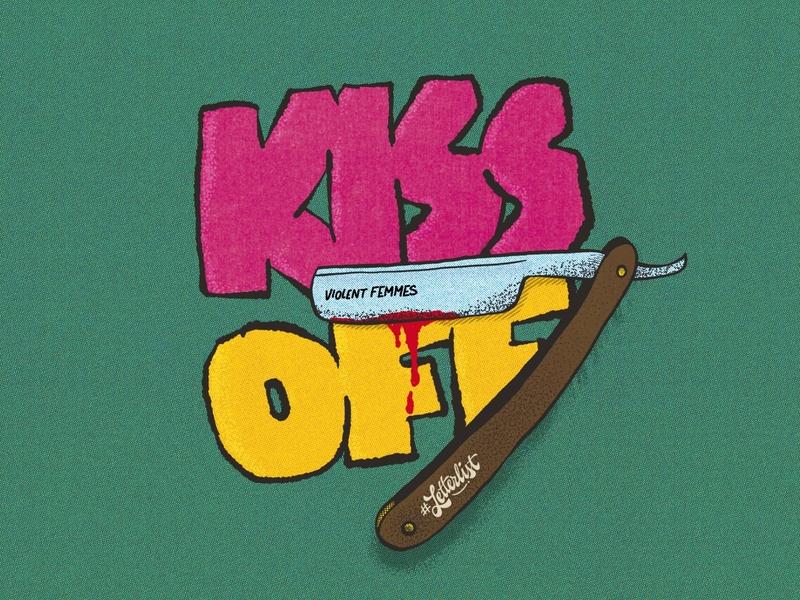 Kiss Off handmade madrid milwaukee custom letters lettering illustration music design