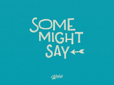 Some Might Say manchester fun oasis music handlettering typeface letter dribbble type typography lettering custom handmade