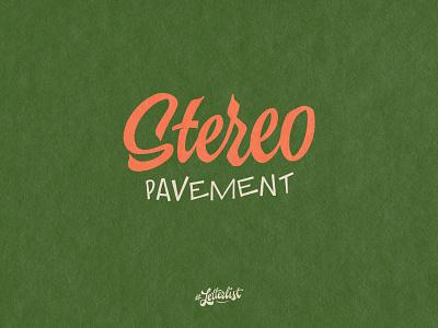 Stereo letters pavement music handlettering typeface type dribbble custom typography lettering handmade