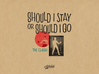Should I Stay Or Should I Go colors collage stay clash letters typeface typography type music dribbble custom lettering handmade