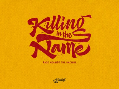 Killing In The Name brushpen handlettering letters typeface hellodribbble music type dribbble custom typography lettering handmade