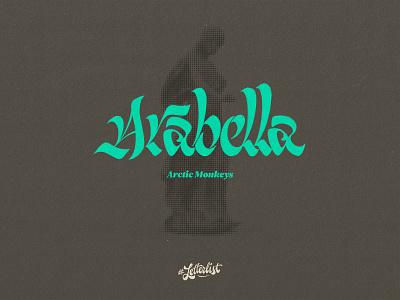Arabella arctic monkeys monkeys arctic letters typeface music type dribbble custom typography lettering handmade