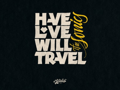 Have Love Will Travel hello dribble personal project project personal letters typeface music dribbble custom typography lettering handmade