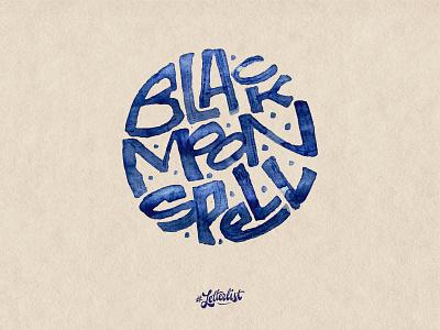 Black Moon Spell handlettering letters typeface music type dribbble custom typography lettering handmade